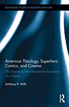 Poster for American Theology, Superhero Comics, and Cinema: The Marvel of Stan Lee and the Revolution of