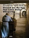 Poster for Blessed are the Eyes that Catch Divine Whispering ...: Silence and Religion in Film