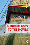 Cover for Buddhism Goes to the Movies: Introduction to Buddhist Thought and Practice