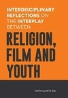 Poster for Interdisciplinary Reflections on the Interplay between Religion, Film and Youth