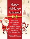 Poster for Happy Holidays--Animated! A Worldwide Encyclopedia of Christmas, Hanukkah, Kwanzaa and New Year's Ca