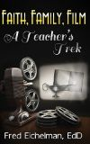 Poster for Faith, Family, Film: A Teacher's Trek