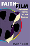 Cover for Faith and Film: Theological Themes at the Cinema