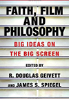 Poster for Faith, Film and Philosophy: Big Ideas on the Big Screen