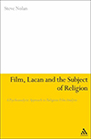 Cover for Film, Lacan and the Subject of Religion: A Psychoanalytic Approach to Religious Film Analysis