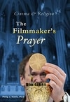 Poster for Cinema & Religion: The Filmmaker's Prayer