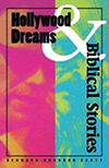 Cover for Hollywood Dreams and Biblical Stories