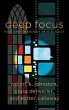 Cover for Deep Focus (Engaging Culture): Film and Theology in Dialogue