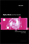 Cover for Myth, Mind and the Screen: Understanding the Heroes of our Time