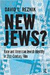 Cover for New Jews? Race and American Jewish Identity in 21st Century Film