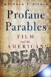 Cover for Profane Parables: Film and the American Dream