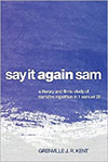 Poster for Say It Again, Sam: A Literary and Filmic Study of Narrative Repetition in 1 Samuel 28