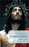 Cover for Screen Jesus: Portrayals of Christ in Television and Film