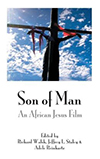 Cover for Son of Man: An African Jesus Film