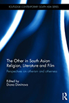 Cover for Other in South Asian Religion, Literature and Film: Perspectives on Otherism and Otherness