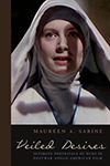 Cover for Veiled Desires: Intimate Portrayals of Nuns in Postwar Anglo-American Film