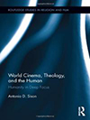 Cover for World Cinema, Theology, and the Human: Humanity in Deep Focus