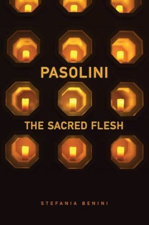 Cover for Pasolini: The Sacred Flesh