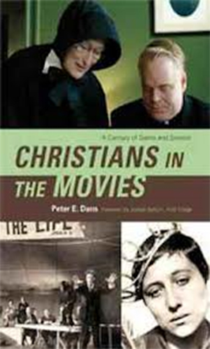 Cover for Christians in the Movies: A Century of Saints and Sinners