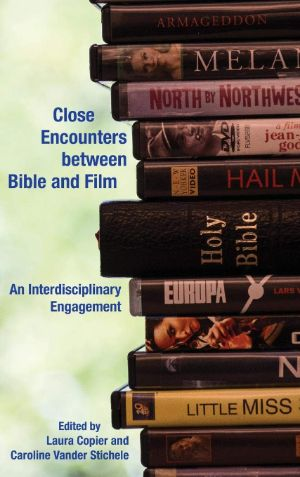 Cover for Close Encounters between Bible and Film: An Interdisciplinary Engagement