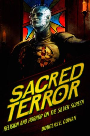Cover for Sacred Terror: Religion and Horror on the Silver Screen