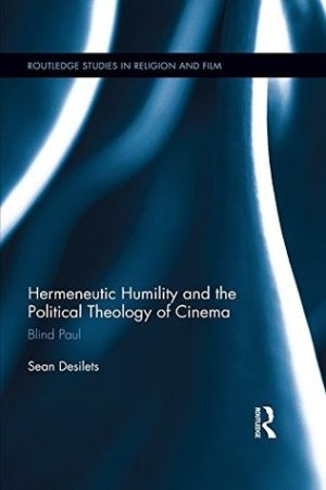 Cover for Hermeneutic Humility and the Political Theology of Cinema: Blind Paul