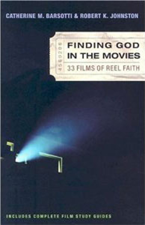 Cover for Finding God in the Movies: 33 Films of Reel Faith