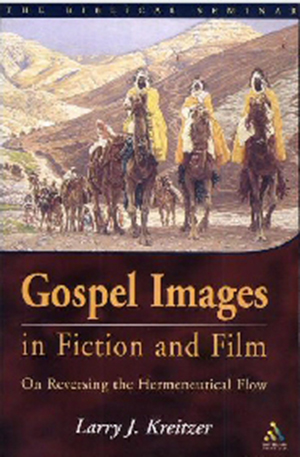 Cover for Gospel Images in Fiction and Film: On Reversing the Hermeneutical Flow