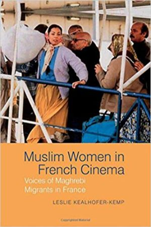 Cover for Muslim Women in French Cinema: Voices of Maghrebi Migrants in France