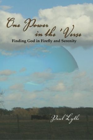 Cover for One Power in the 'Verse: Finding God in Firefly and Serenity