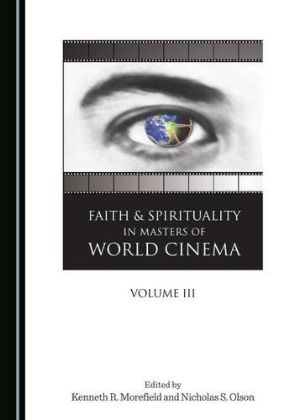 Cover for Faith and Spirituality in Masters of World Cinema, Volume III