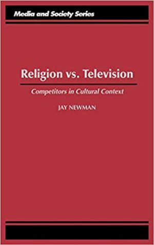 Cover for Religion Vs. Television: Competitors in Cultural Context