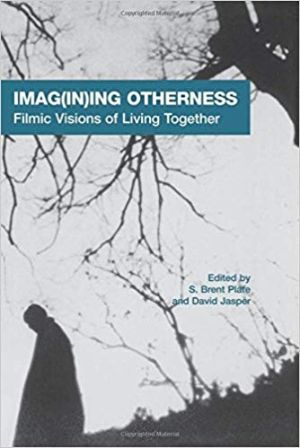 Cover for Imag(in)ing Otherness: Filmic Visions of Living Together