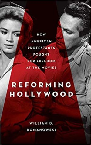 Cover for Reforming Hollywood: How American Protestants Fought for Freedom at the Movies