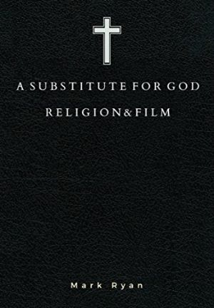 Cover for Substitute for God: Religion and Film