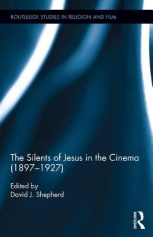Cover for Silents of Jesus in the Cinema (1897-1927)