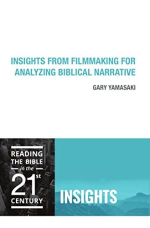 Cover for Insights from Filmmaking for Analyzing Biblcal Narrative